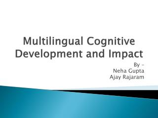 Multilingual Cognitive Development and Impact