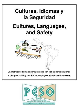 Culturas, Idiomas y  la Seguridad  Cultures, Languages, and Safety