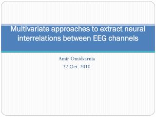 Multivariate approaches to extract neural interrelations between EEG channels