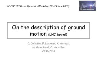 On the description of  ground  motion  (LHC tunnel)