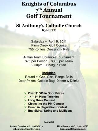 Knights of Columbus 7 th  Annual Golf Tournament St Anthony�s Catholic Church Kyle , TX