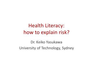Health Literacy:  how to explain risk?