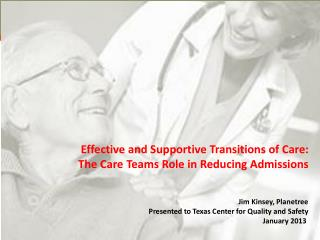 Effective and Supportive Transitions of Care:  The Care Teams Role in Reducing Admissions