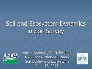 Soil and Ecosystem Dynamics in Soil Survey
