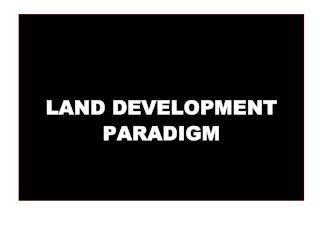 LAND DEVELOPMENT PARADIGM