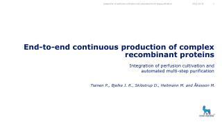 End-to-end continuous production of complex recombinant  proteins
