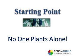 No One Plants Alone!