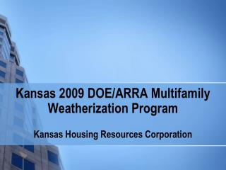 Kansas 2009 DOE/ARRA Multifamily Weatherization Program