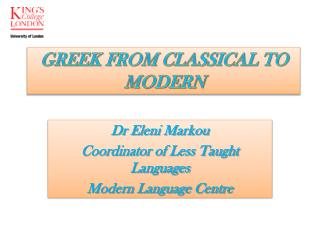 Dr Eleni Markou Coordinator of Less Taught Languages Modern Language Centre
