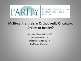 Multi-centre trials in Orthopaedic Oncology: Dream or Reality?