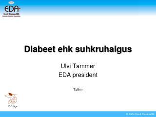 Diabeet ehk suhkruhaigus