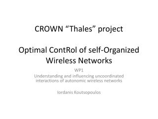 """CROWN """"Thales"""" project Optimal  ContRol  of self-Organized Wireless Networks"""