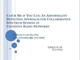 Husheng Li and Zhu Han 1536-1276/10$25.00  ⃝c 2010 IEEE