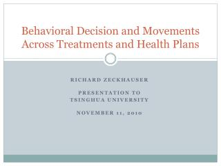 Behavioral Decision and Movements Across Treatments and Health Plans