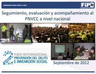 Seguimiento, evaluación y acompañamiento al PNVCC a nivel nacional