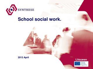 School  social work .