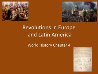 Revolutions in Europe  and Latin America