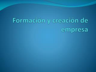 Formación y creación de empresa