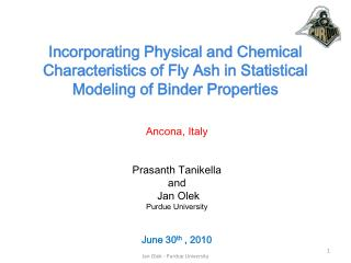 Ancona , Italy Prasanth Tanikella and Jan  Olek Purdue University