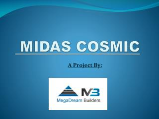 MIDAS COSMIC