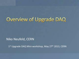 Overview of Upgrade DAQ