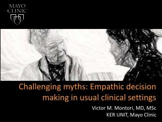 Challenging myths: Empathic decision making in usual clinical settings