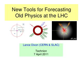 New Tools for Forecasting    Old Physics at the LHC