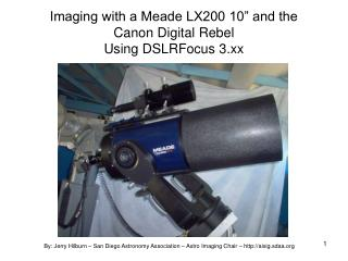 Imaging with a Meade LX200 10  and the  Canon Digital Rebel Using DSLRFocus 3.xx