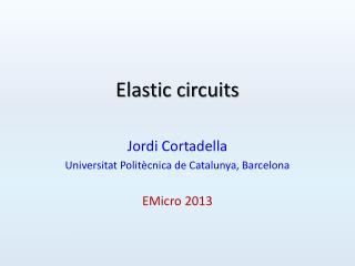 Elastic circuits