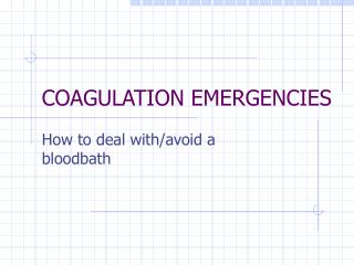 COAGULATION EMERGENCIES