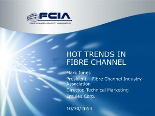 Hot Trends in  Fibre  Channel