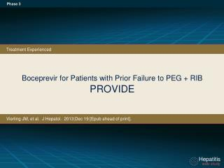 Boceprevir  for Patients with Prior Failure to PEG + RIB PROVIDE