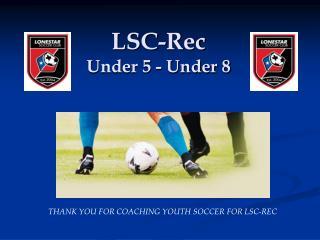 LSC-Rec Under 5 - Under 8