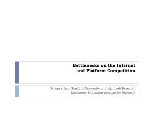 Bottlenecks on the Internet  and Platform Competition