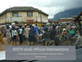ANTH 1616: African Intersections
