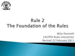 Rule 2 The Foundation of the Rules