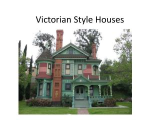 Victorian Style Houses