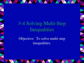 3-4 Solving Multi-Step Inequalities