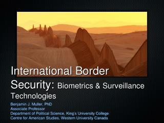 International Border Security: Biometrics & Surveillance Technologies