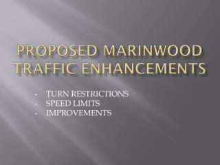Proposed MARINWOOD TRAFFIC ENHANCEMENTS
