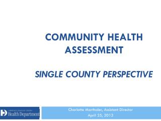 Community health Assessment Single County Perspective