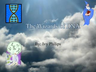 The Wizards of DNA