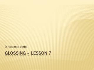 Glossing – Lesson 7