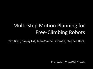 Multi-Step Motion Planning for Free-Climbing Robots