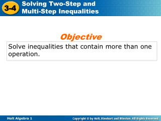 Solve inequalities that contain more than one operation.