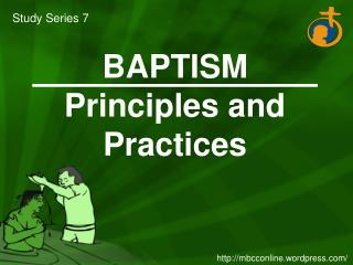 BAPTISM Principles and Practices