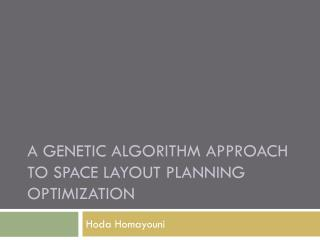 A Genetic Algorithm Approach To space Layout planning optimization