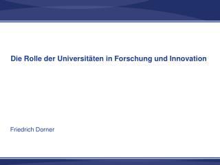 Die Rolle der Universit�ten in Forschung und Innovation