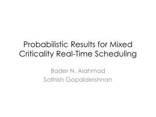 Probabilistic Results for Mixed  Criticality  Real-Time  Scheduling
