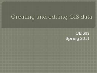 Creating and editing GIS data